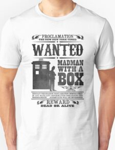 WANTED: Madman With a Box Unisex T-Shirt