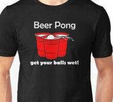 Beer Pong Get Your Ball Wet Unisex T-Shirt