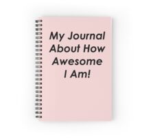 You are awesome! Spiral Notebook