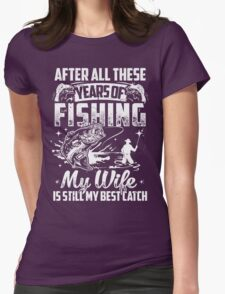 My WIFE Is Still My Best Catch - Couple TShirts Womens Fitted T-Shirt