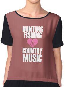 Hunting Fishing and Country Music Chiffon Top