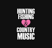 Hunting Fishing and Country Music Unisex T-Shirt