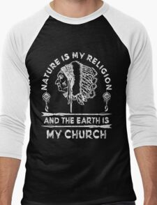 Native American - NATURE IS MY RELIGION AND THE EARTH IS MY CHURCH Men's Baseball ¾ T-Shirt
