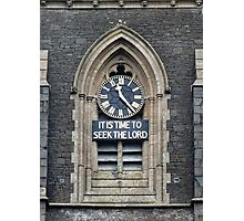 11:23. It's Time to Seek the Lord Photographic Print