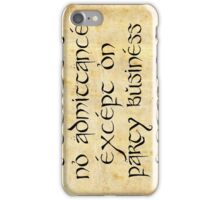 No admittance except on party business iPhone Case/Skin