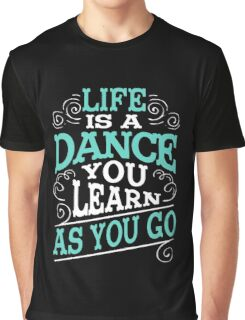 Life Is A Dance Graphic T-Shirt