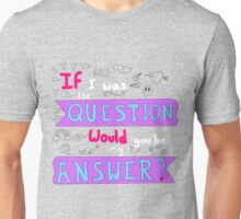 if I was the question v2 Unisex T-Shirt
