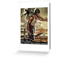 War Bonds are Cheaper than Wooden Crosses Greeting Card