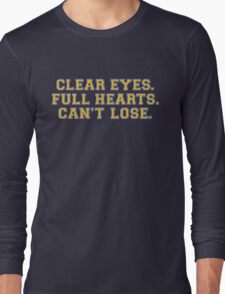 Clear eyes, full hearts, can't lose Long Sleeve T-Shirt