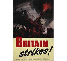 Britain Strikes! Photographic Print