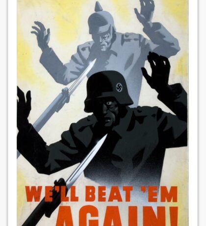 We beat 'em before... We'll beat 'em again! Sticker