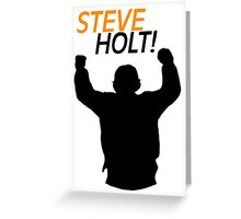 Steve Holt! Greeting Card