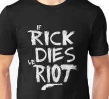 If Rick dies we riot - The Walking Dead Unisex T-Shirt