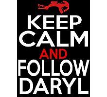 Keep Calm and Follow Daryl Photographic Print