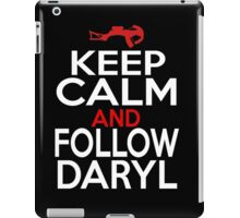 Keep Calm and Follow Daryl iPad Case/Skin
