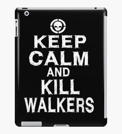 Keep Calm and Kill Walkers iPad Case/Skin