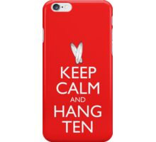 Keep Calm and Hang Ten iPhone Case/Skin