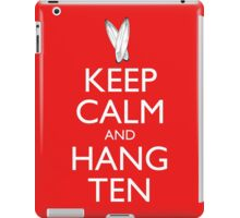 Keep Calm and Hang Ten iPad Case/Skin