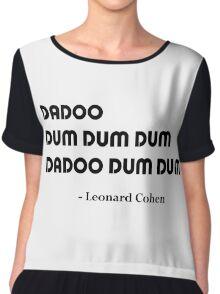 Leonard Cohen's Answer Chiffon Top