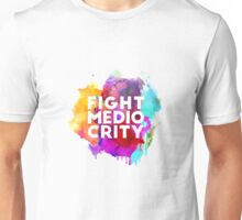 Fight Mediocrity Unisex T-Shirt