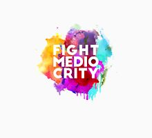 Fight Mediocrity Unisex T-Shirt