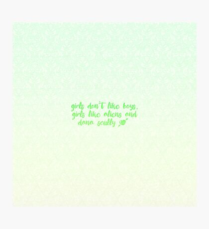 Girls Like Aliens and Dana Scully [GREEN] Photographic Print