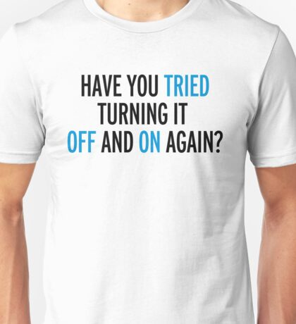 Off And On Again Funny Quote Unisex T-Shirt