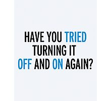 Off And On Again Funny Quote Photographic Print