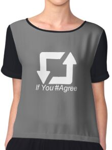 Retweet If You #Agree Funny confusing logo Chiffon Top