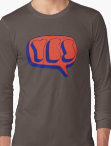 Yes - Yes Long Sleeve T-Shirt
