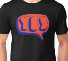 Yes - Yes Unisex T-Shirt