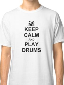 Play Drums (Black) Classic T-Shirt