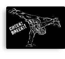 Cheeki Breeki! Canvas Print