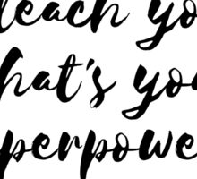 I Teach Yoga What's Your Superpower? Sticker