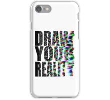 Draw Your Reality iPhone Case/Skin