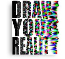 Draw Your Reality Canvas Print