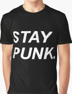 Stay Punk. Graphic T-Shirt
