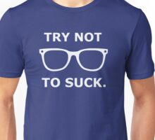 Try Not To Suck - Joe Maddon Unisex T-Shirt