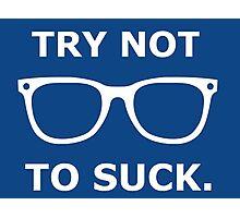 Try Not To Suck - Joe Maddon Photographic Print
