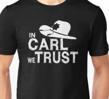 In Carl we Trust - Walking Dead Unisex T-Shirt