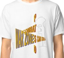 Combat PTSD, War Zones can kill,  Classic T-Shirt