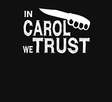 In Carol we Trust - Walking Dead Unisex T-Shirt