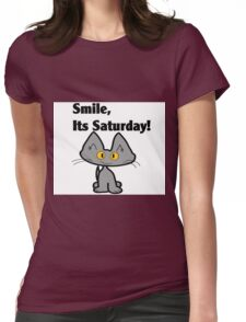"""A Gray Cat says """"Smile, it's Saturday!"""" Womens Fitted T-Shirt"""