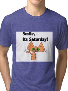 "A Orange Tiger Striped Cat says ""Smile, it's Saturday!"" Tri-blend T-Shirt"