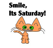 "A Orange Tiger Striped Cat says ""Smile, it's Saturday!"" Photographic Print"