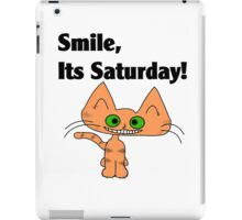 "A Orange Tiger Striped Cat says ""Smile, it's Saturday!"" iPad Case/Skin"