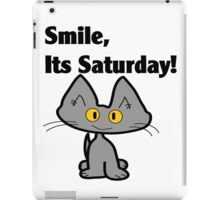 "A Gray Cat says ""Smile, it's Saturday!"" iPad Case/Skin"