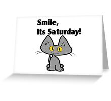 "A Gray Cat says ""Smile, it's Saturday!"" Greeting Card"