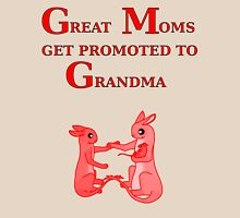Great Moms get promoted to Grandma Unisex T-Shirt