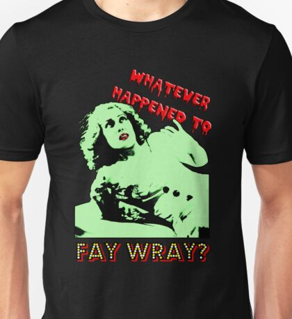 Whatever Happened To Fay Wray? T-Shirt